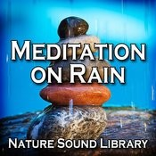 Cleansing Natural Rainfall For Restful Sleep And Deep Meditation Song
