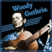 The Best Of Woody Guthrie Songs