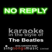 No Reply (Originally Performed By The Beatles) [Karaoke Audio Version] Song