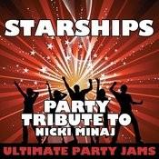 Starships (Party Tribute To Nicki Minaj) Songs