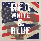 Red White & Blue: Which One Are You? Songs