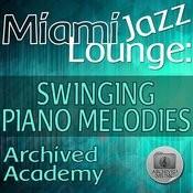 Miami Jazz Lounge: Swinging Piano Melodies Songs