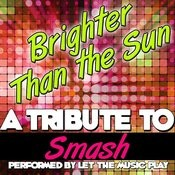 Brighter Than The Sun (A Tribute To Smash) - Single Songs