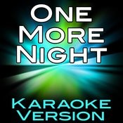 One More Night (Karaoke Version) Songs