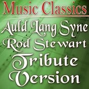 Auld Lang Syne (Rod Stewart Tribute Version) Songs