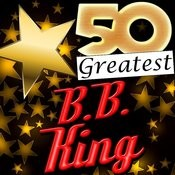 50 Greatest: B.B. King Songs