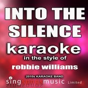 Into The Silence (In The Style Of Robbie Williams) [Karaoke Version] - Single Songs