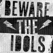 Beware The Idols Songs