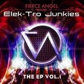 Fierce Angel Presents Elek-Tro Junkies - Ep Songs