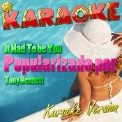 It Had To Be You (Popularizado Por Tony Bennett) [Karaoke Version] - Single Songs
