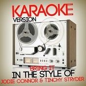 Bring It (In The Style Of Jodie Connor & Tinchy Stryder) [Karaoke Version] Song