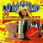 Lo Maximo De Banda Boom Vol. 3 Songs