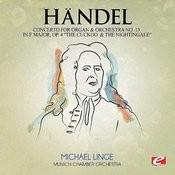 Handel: Concerto For Organ And Orchestra No. 13 In F Major, Op. 4