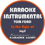 Tom Ford (In The Style Of Jay-Z) [Karaoke Instrumental Version] - Single Songs
