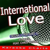 International Love (Originally Performed By Pitbull Feat. Chris Brown) [Karaoke Version] Song