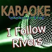 I Follow Rivers (Originally Performed By Lykke Li) [Karaoke Version] Song