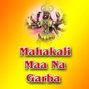 Maha Shakti Mahakali MP3 Song Download- Mahakali Maa Na Garba Maha