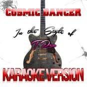 Cosmic Dancer (In The Style Of T. Rex) [Karaoke Version] Song