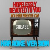 Hopelessly Devoted To You (In The Style Of Grease) [Karaoke Version] Song