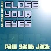 Close Your Eyes (Original) Song