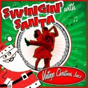 Swingin' With Santa! Vintage Christmas Jazz Songs