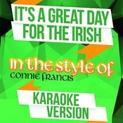 It's A Great Day For The Irish (In The Style Of Connie Francis) [Karaoke Version] Song