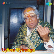 Uyirea Uyireaa Songs