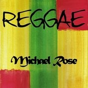 Reggae Michael Rose Songs
