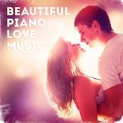 Beautiful Piano Love Music (All The Best Love Songs Played In A Romantic Piano Style) Songs