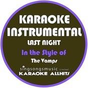 Last Night (In The Style Of The Vamps) [Karaoke Instrumental Version] - Single Songs