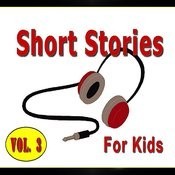 Short Stories For Kids, Vol. 3 Songs