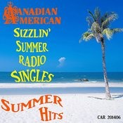 Canadian American Sizzlin' Summer Radio Singles Songs