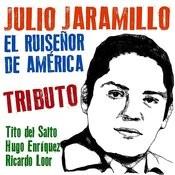 Tributo A Julio Jaramillo: El Ruiseñor De América Songs