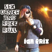 Sex, Dance And Rock & Roll (Lose It) Songs