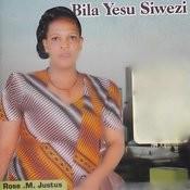 Bila Yesu Siwezi Songs