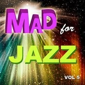 Mad For Jazz, Vol. 5 Songs