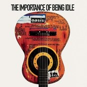 The Importance Of Being Idle Song