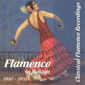 Classical Flamenco Recordings - Flamenco In Málaga, 1910 - 1950 Songs