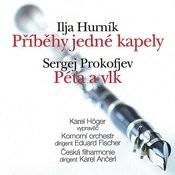 Hurník: Příběhy Jedné Kapely - Prokofiev: Peter And The Wolf. Symphonic Fairy Tale, Op. 67 Songs