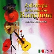 Antología De La Canción Ranchera Volume 3 Songs
