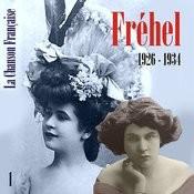 La Chanson Française De Fréhel: 1926 - 1934, Vol. 1 Songs