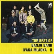 The Best Of Banjo Band Ivana Mládka II. Songs