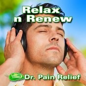 Relax N Renew (Music That Is The Doctor's Prescription For Pain Relief) Songs