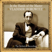 Vladimir Horowitz - In the Hands of the Master - The Definitive Recordings Songs