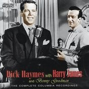 Dick Haymes with Harry James & Benny Goodman: The Complete Columbia Recordings Songs