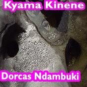 Kyama Kinene Songs