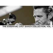 The Essential Chet Baker Collection, Vol. 1 Songs