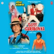 Dost Garibon Ka Songs