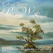 Gabriel Fauré: Piano Works Songs