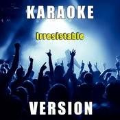 Irresistable (Karaoke Version) - Single Songs